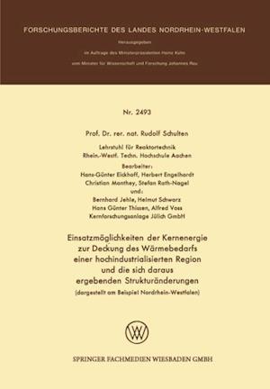 Einsatzmoglichkeiten der Kernenergie zur Deckung des Warmebedarfs einer hochindustrialisierten Region und die sich daraus ergebenden Strukturanderungen (dargestellt am Beispiel Nordrhein-Westfalen)