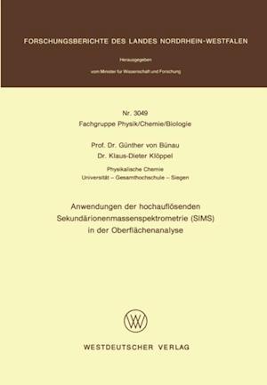Anwendungen der hochauflosenden Sekundarionenmassenspektrometrie (SIMS) in der Oberflachenanalyse af Gunther˜ vonœ Bunau