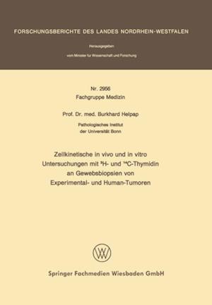 Zellkinetische in vivo und in vitro Untersuchungen mit 3H- und 14C-Thymidin an Gewebsbiopsien von Experimental- und Human-Tumoren af Burkhard Helpap