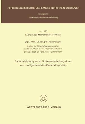 Rationalisierung in der Softwareerstellung durch ein verallgemeinertes Generatorprinzip af Hans Gipper