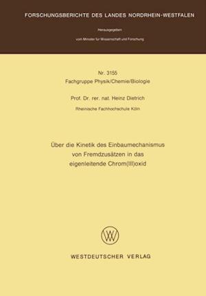Uber die Kinetik des Einbaumechanismus von Fremdzusatzen in das eigenleitende Chrom(III)oxid af Heinz Dietrich