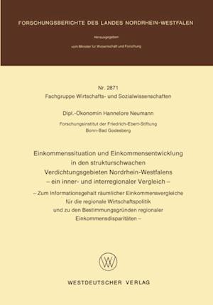 Einkommenssituation und Einkommensentwicklung in den strukturschwachen Verdichtungsgebieten Nordrhein-Westfalens - ein inner- und interregionaler Vergleich - af Hannelore Neumann
