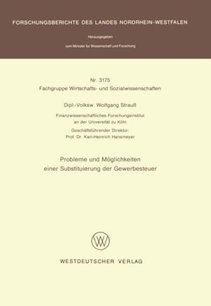Probleme und Moglichkeiten einer Substituierung der Gewerbesteuer af Wolfgang Strau