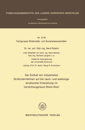 Der Einflu von industriellen Grounternehmen auf die raum- und siedlungsstrukturelle Entwicklung im Verdichtungsraum Rhein-Ruhr af Gerd Rojahn