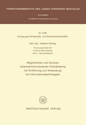 Moglichkeiten und Grenzen arbeitnehmerorientierter Einflunahme bei Einfuhrung und Anwendung von Informationstechnologien af Adalbert Schlag