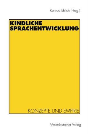 Kindliche Sprachentwicklung af Konrad Ehlich