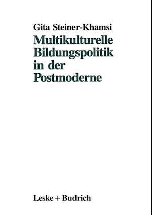 Multikulturelle Bildungspolitik in der Postmoderne af Gita Steiner-Khamsi