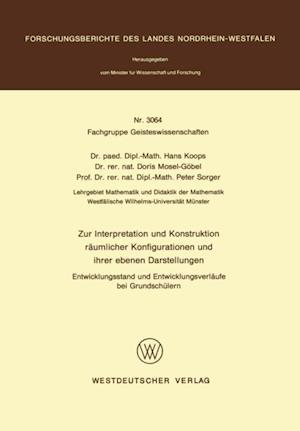 Zur Interpretation und Konstruktion raumlicher Konfigurationen und ihrer ebenen Darstellungen Entwicklungsstand und Entwicklungsverlaufe bei Grundschulern af Hans Koops