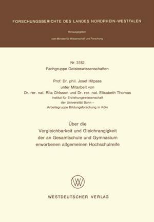 Uber die Vergleichbarkeit und Gleichrangigkeit der an Gesamtschule und Gymnasium erworbenen allgemeinen Hochschulreife af Josef Hitpass