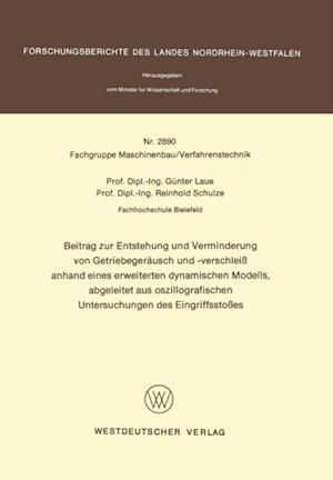 Beitrag zur Entstehung und Verminderung von Getriebegerausch und -verschlei anhand eines erweiterten dynamischen Modells, abgeleitet aus oszillografischen Untersuchungen des Eingriffsstoes af Gunter Laue