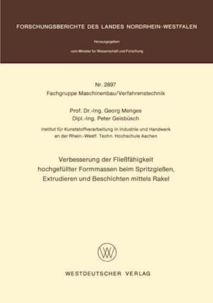 Verbesserung der Fliefahigkeit hochgefullter Formmassen beim Spritzgieen, Extrudieren und Beschichten mittels Rakel af Georg Menges