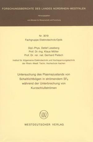 Untersuchung des Plasmazustands von Schaltlichtbogen in stromendem SF6 wahrend der Unterbrechung von Kurzschlustromen af Detlef Leseberg