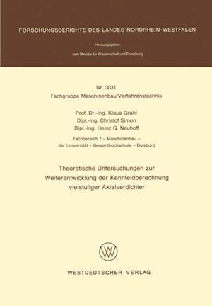 Theoretische Untersuchungen zur Weiterentwicklung der Kennfeldberechnung vielstufiger Axialverdichter af Klaus Grahl