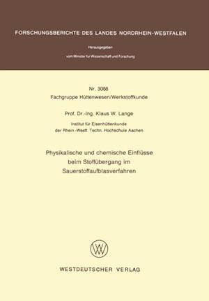 Physikalische und chemische Einflusse beim Stoffubergang im Sauerstoffaufblasverfahren af Klaus W. Lange
