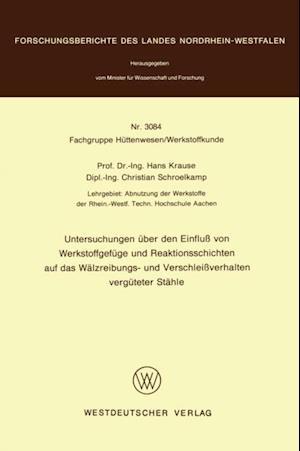 Untersuchungen uber den Einflu von Werkstoffgefuge und Reaktionsschichten auf das Walzreibungs- und Verschleiverhalten verguteter Stahle af Hans Krause