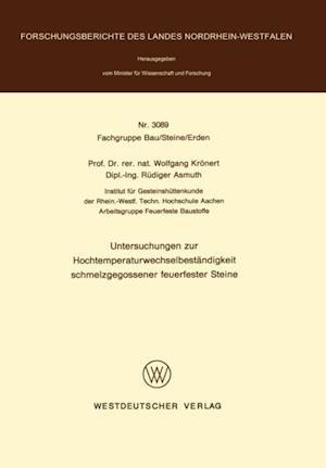 Untersuchungen zur Hochtemperaturwechselbestandigkeit schmelzgegossener feuerfester Steine af Wolfgang Kronert