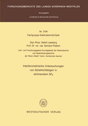 Interferometrische Untersuchungen von Schaltlichtbogen in stromendem SF6 af Detlef Leseberg