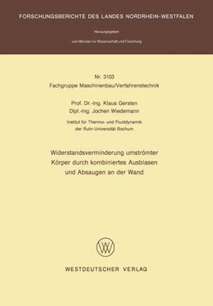Widerstandsverminderung umstromter Korper durch kombiniertes Ausblasen und Absaugen an der Wand af Klaus Gersten