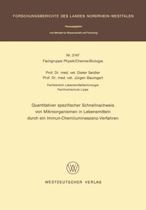 Quantitativer spezifischer Schnellnachweis von Mikroorganismen in Lebensmitteln durch ein Immun-Chemilumineszenz-Verfahren af Dieter Seidler