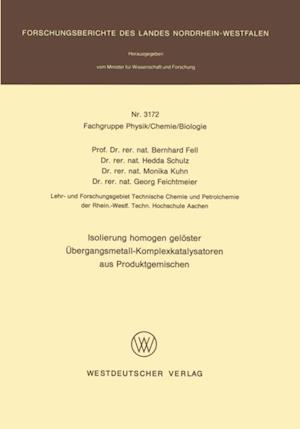 Isolierung homogen geloster Ubergangsmetall-Komplexkatalysatoren aus Produktgemischen af Bernhard Fell