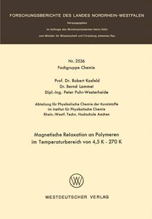 Magnetische Relaxation an Polymeren im Temperaturbereich von 4, 5 K - 270 K af Robert Kosfeld