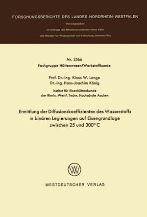 Ermittlung der Diffusionskoeffizienten des Wasserstoffs in binaren Legierungen auf Eisengrundlage zwischen 25 und 300(deg)C af Klaus W. Lange