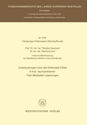 Untersuchungen uber den Kirkendall-Effekt in kub. raumzentrierten Titan-Molybdan Legierungen af Theodor Heumann