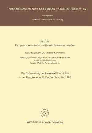 Die Entwicklung der Heimtextilienmarkte in der Bundesrepublik Deutschland bis 1985 af Christof Kemmann