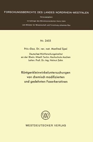 Rontgenkleinwinkeluntersuchungen von chemisch modifizierten und gedehnten Faserkeratinen af Manfred Spei