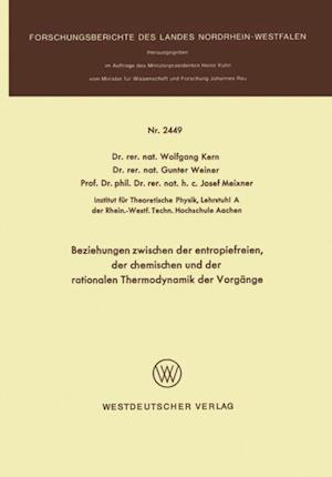Beziehungen zwischen der entropiefreien, der chemischen und der rationalen Thermodynamik der Vorgange af Wolfgang Kern