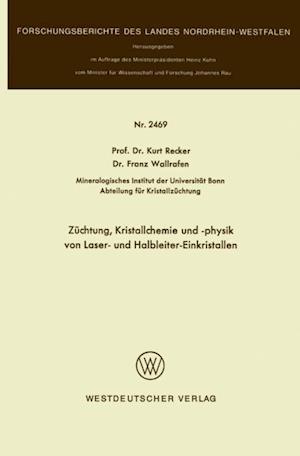 Zuchtung, Kristallchemie und -physik von Laser- und Halbleiter-Einkristallen af Kurt Recker