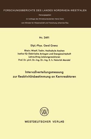 Intervallverteilungsmessung zur Reaktivitatsbestimmung an Kernreaktoren af Gerd Grenz