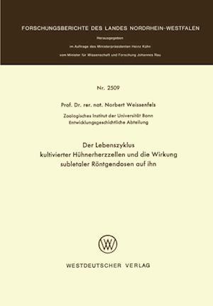 Der Lebenszyklus kultivierter Huhnerherzzellen und die Wirkung subletaler Rontgendosen auf ihn af Norbert Weissenfels