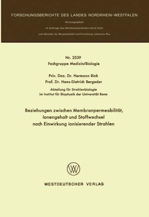Beziehungen zwischen Membranpermeabilitat, Ionengehalt und Stoffwechsel nach Einwirkung ionisierender Strahlen af Hermann Rink