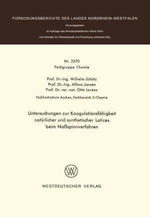 Untersuchungen zur Koagulationsfahigkeit naturlicher und synthetischer Latices beim Naspinnverfahren af Wilhelm Schutz