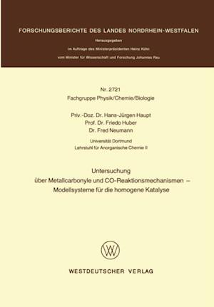 Untersuchung uber Metallcarbonyle und CO-Reaktionsmechanismen - Modellsysteme fur die homogene Katalyse af Hans-Jurgen Haupt