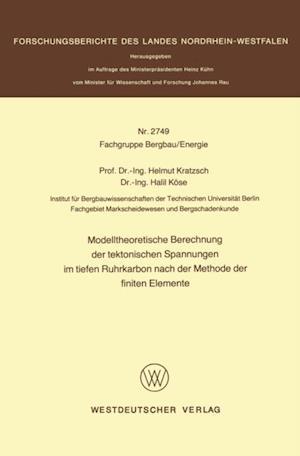 Modelltheoretische Berechnung der tektonischen Spannungen im tiefen Ruhrkarbon nach der Methode der finiten Elemente af Helmut Kratzsch