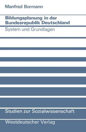 Bildungsplanung in der Bundesrepublik Deutschland af Manfred Bormann
