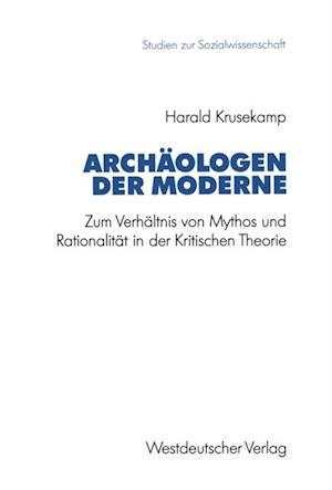 Archaologen der Moderne af Harald Krusekamp