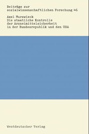 Die staatliche Kontrolle der Arzneimittelsicherheit in der Bundesrepublik und den USA af Axel Murswieck