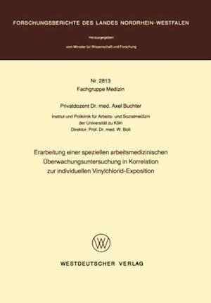 Erarbeitung einer speziellen arbeitsmedizinischen Uberwachungsuntersuchung in Korrelation zur individuellen Vinylchlorid-Exposition af Axel Buchter