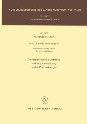 Die experimentelle Arthrose und ihre Verwendung in der Pharmakologie af Dieter Abbo Kalbhen