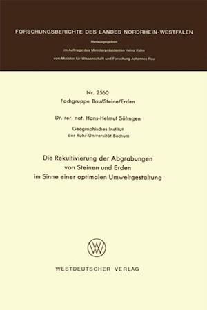 Die Rekultivierung der Abgrabungen von Steinen und Erden im Sinne einer optimalen Umweltgestaltung af Hans-Helmut Sohngen