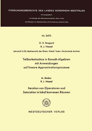 Teilbarkeitssatze in Banach-Algebren mit Anwendungen auf lineare Approximationsprozesse af Guido K. Bragard