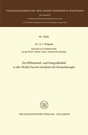 Ein Differential- und Integralkalkul in der Walsh-Fourier-Analysis mit Anwendungen af Heinrich J. Wagner