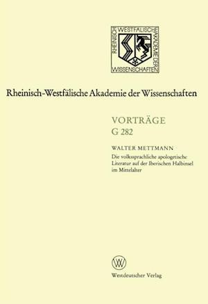 Die volkssprachliche apologetische Literatur auf der Iberischen Halbinsel im Mittelalter af Walter Mettmann