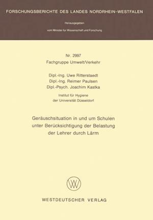 Gerauschsituation in und um Schulen unter Berucksichtigung der Belastung der Lehrer durch Larm af Uwe Ritterstaedt