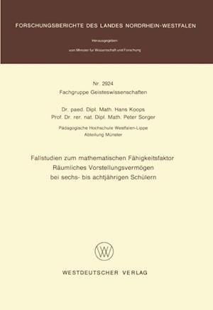 Fallstudien zum mathematischen Fahigkeitsfaktor Raumliches Vorstellungsvermogen bei sechs- bis achtjahrigen Schulern af Hans Koops