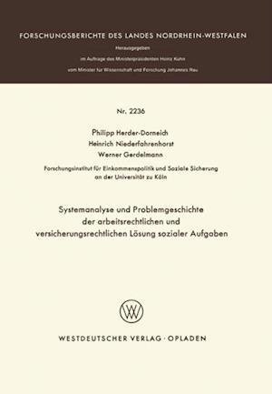 Systemanalyse und Problemgeschichte der arbeitsrechtlichen und versicherungsrechtlichen Losung sozialer Aufgaben