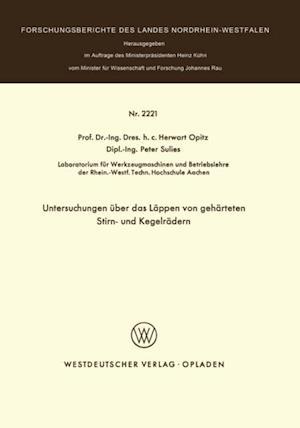 Untersuchungen uber das Lappen von geharteten Stirn- und Kegelradern af Herwart Opitz
